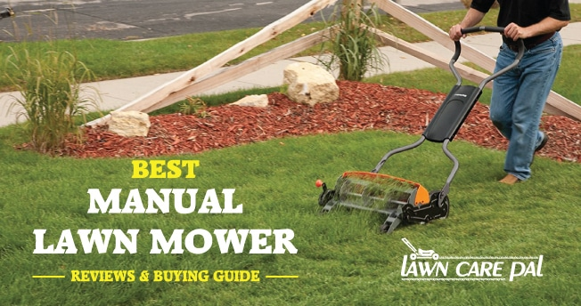 Best Manual Lawn Mower in 2017- Reviews and Buying Guide