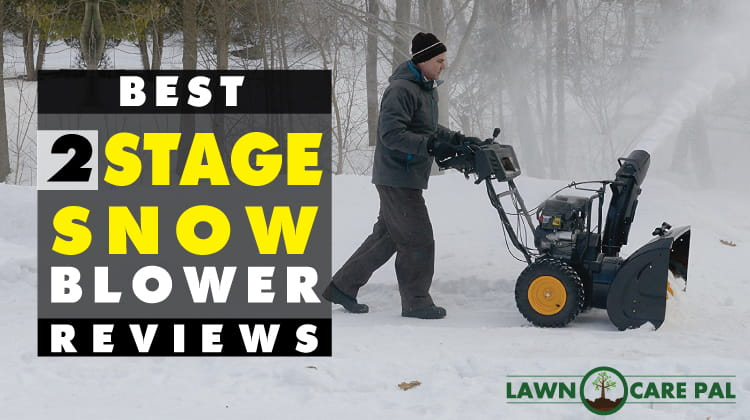 Snow Blower Reviews >> Best 2 stage snow blower Reviews 2019   Lawn Care Pal